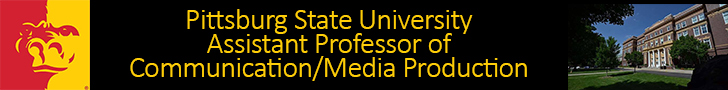 Pittsburg State University  — Assistant Professor of Communication/Media Production